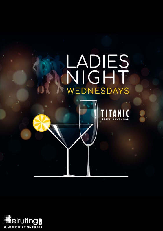 Titanic Restaurant Bar-Le Royal Dbayeh Nightlife Ladies Night at Titanic Restaurant & Bar Lebanon