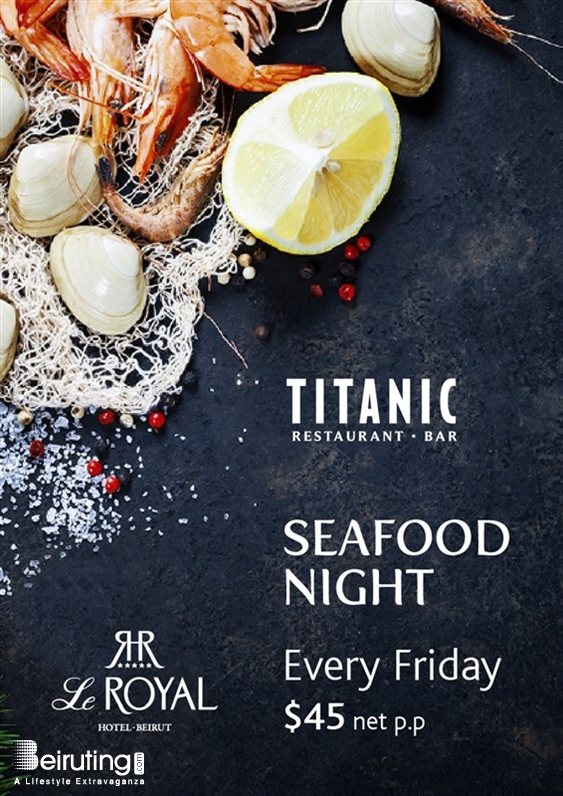 Titanic Restaurant Bar-Le Royal Dbayeh Social Event Seafood Night at Titanic Restaurant & Bar Lebanon