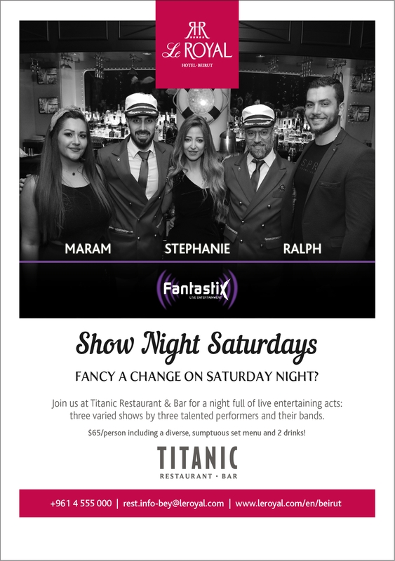 Titanic Restaurant Bar-Le Royal Dbayeh Nightlife Show Night Saturdays Lebanon