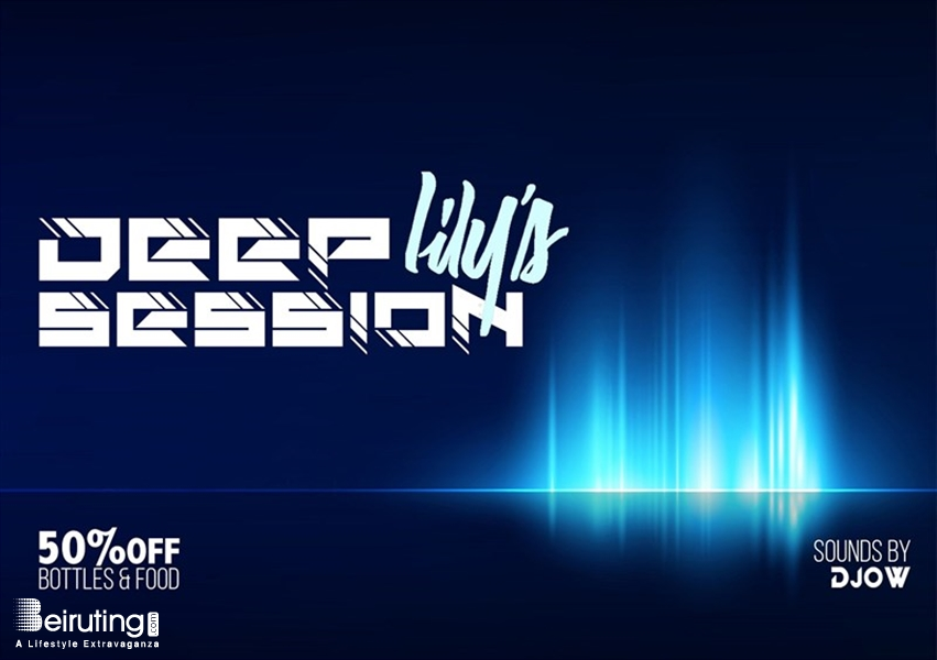 Lily's Dbayeh Nightlife Lily's DEEP SESSION Lebanon